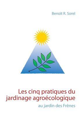 Les cinq pratiques du jardinage agroécologique