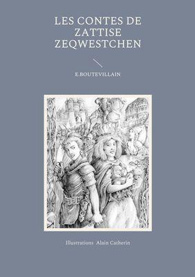 Les Contes de Zattise Zeqwestchen