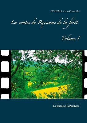Les contes du Royaume de la forêt Volume 1
