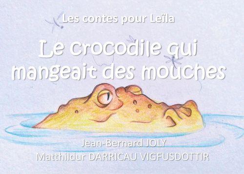Les contes pour Leïla (Le crocodile qui mangeait des mouches)