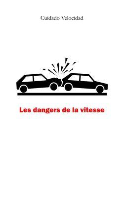 Les dangers de la vitesse