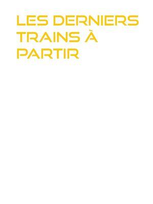 Les Derniers Trains à partir