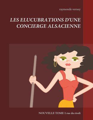 LES ELUCUBRATIONS D'UNE CONCIERGE ALSACIENNE