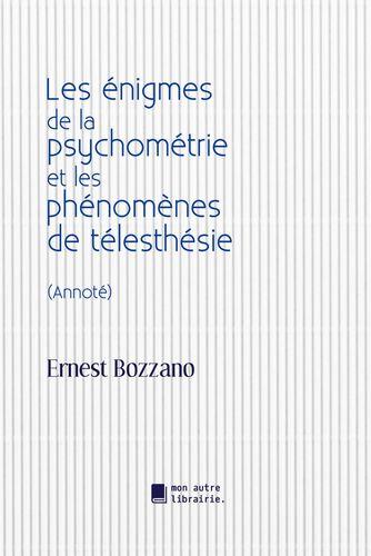 Les énigmes de la psychométrie et les phénomènes de télesthésie