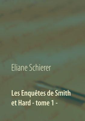 Les Enquêtes de Smith et Hard - tome 1 -