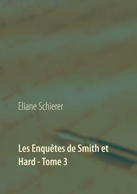 Les Enquêtes de Smith et Hard - Tome 3