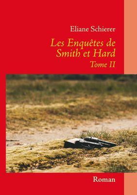 Les Enquêtes de Smith et Hard - Tome II