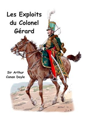 Les exploits du colonel Gérard