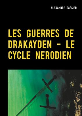 Les Guerres de Drkayden - Le Cycle Nerodien