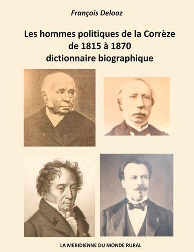 Les hommes politiques de la Corrèze de 1815 à 1870, dictionnaire biographique