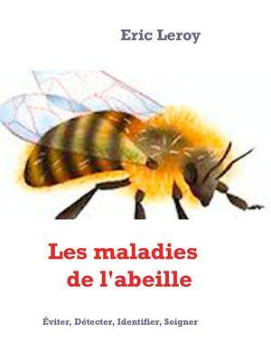 Les maladies de l'abeille
