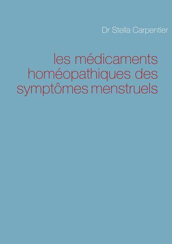 les médicaments homéopathiques des symptômes menstruels