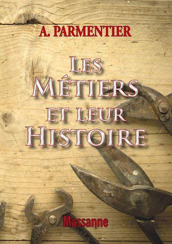 Les métiers et leur histoire