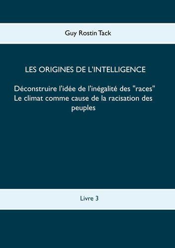 Les origines de l'intelligence : Déconstruire l'idée de l'inégalité des races