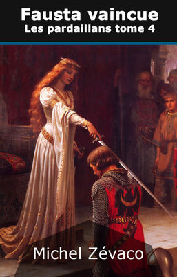 Les Pardaillan, tome 4 : Fausta vaincue