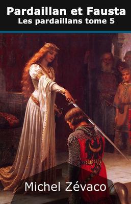 Les Pardaillan, tome 5 : Pardaillan et Fausta