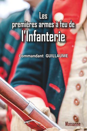 Les premières armes à feu de l'Infanterie