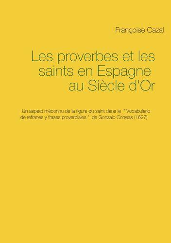 Les proverbes et les saints en Espagne au Siècle d'Or