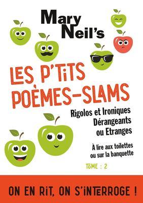 Les P'tits Poèmes-Slams Rigolos et Ironiques, Dérangeants ou Etranges