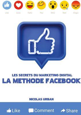 """Les Secrets du Marketing Digital """"La Méthode Facebook"""""""