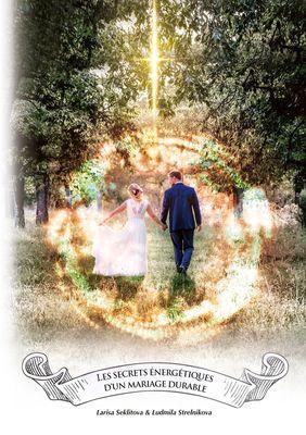 Les secrets énergétiques d'un mariage durable