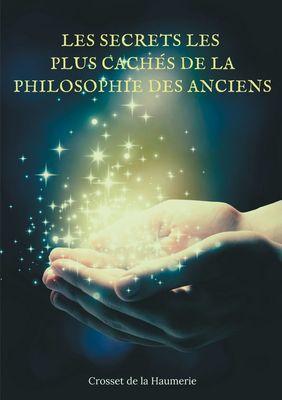 Les Secrets les plus cachés de la Philosophie des Anciens