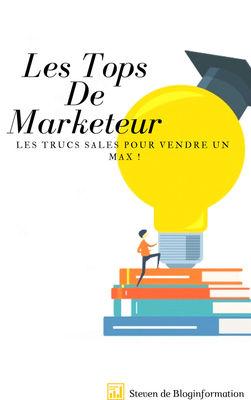 Les Tops De Marketeur,Les Trucs Sales ,Pour Vendre Un Max !