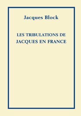 Les Tribulations de Jacques en France
