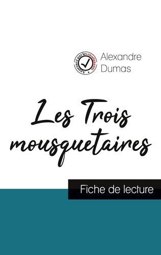 Les Trois mousquetaires de Alexandre Dumas (fiche de lecture et analyse complète de l'oeuvre)