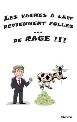 Les vaches à lait deviennent folles ... de RAGE !!!