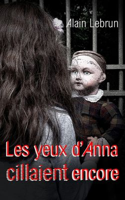 Les yeux d'Anna cillaient encore