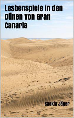 Lesbenspiele in den Dünen von Gran Canaria