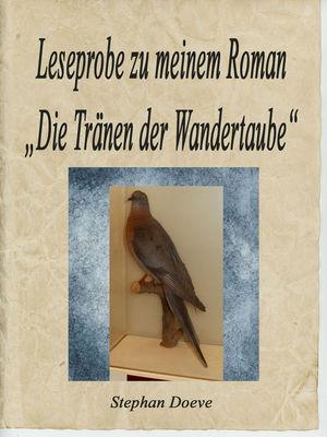 """Leseprobe zu meinem Roman """"Die Tränen der Wandertaube"""""""