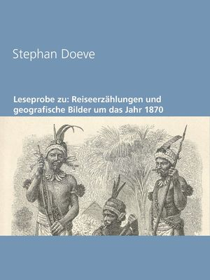 Leseprobe zu: Reiseerzählungen und geografische Bilder um das Jahr 1870