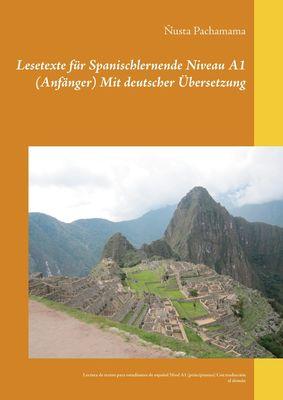 Lesetexte für Spanischlernende Niveau A1 (Anfänger) Mit deutscher Übersetzung