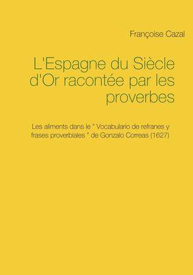 L'Espagne du Siècle d'Or racontée par les proverbes