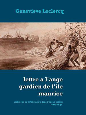 Lettre à l'ange gardien de l'ile Maurice