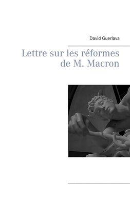 Lettre sur les réformes de M. Macron