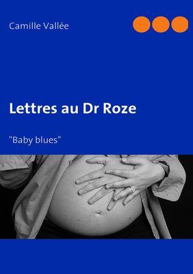 Lettres au Docteur Roze