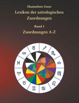 Lexikon der astrologischen Zuordnungen Band 1