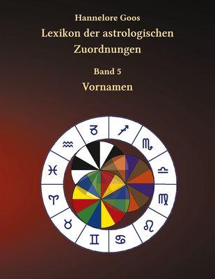 Lexikon der astrologischen Zuordnungen Band 5