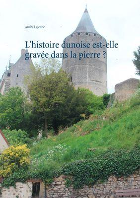 L'histoire dunoise est-elle gravée dans la pierre ?