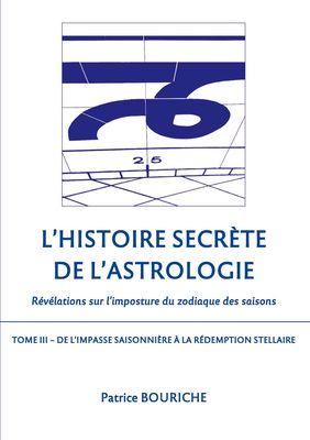 L'Histoire secrète de l'astrologie (Tome 3)