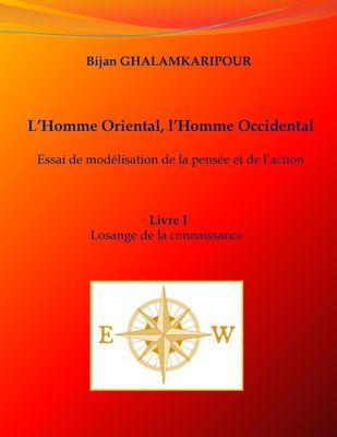 L'Homme Oriental, l'Homme Occidental (Essai de modélisation de la pensée et de l'action)