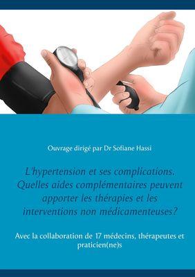 L'hypertension et ses complications. Quelles aides complémentaires peuvent apporter les thérapies et les interventions non médicamenteuses?