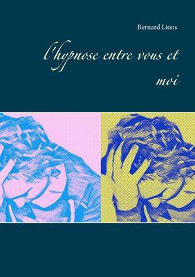 l'hypnose entre vous et moi