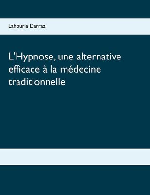 L'Hypnose, une alternative efficace à la médecine traditionnelle