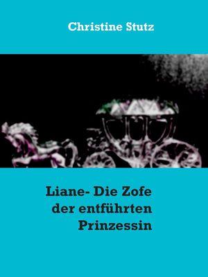 Liane- Die Zofe der entführten Prinzessin