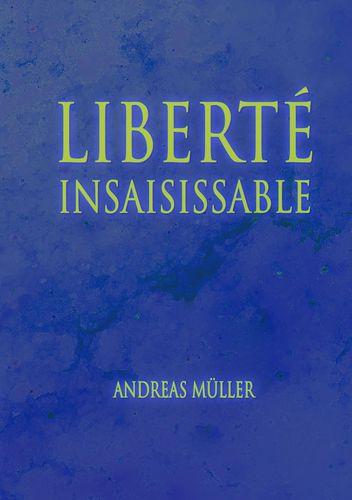 Liberté insaisissable