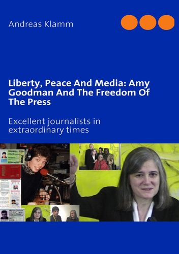 Liberty, Peace And Media: Amy Goodman And The Freedom Of The Press